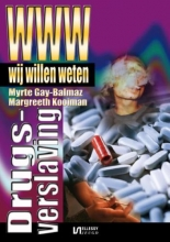 Myrte  Gay-Balmaz, Margreeth  Kooiman Wij willen weten Drugsverlaving