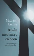 Maarten  Luther Belaan met smart en hoon