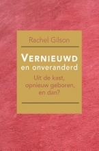 Rachel Gilson , Vernieuwd en onveranderd