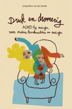 Jacqueline  Van de Sande Druk en dromerig