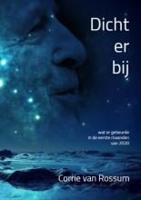 Corrie Van Rossum , Dichterbij
