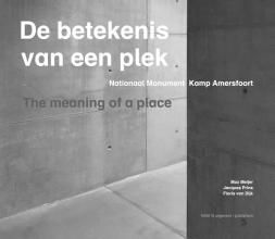Floris van Dijk Jacques Prins  Max Meijer, De betekenis van een plek