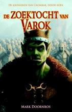 Mark Doornbos , De zoektocht van Varok