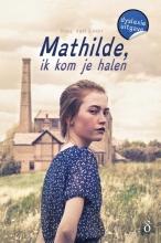 Inez van Loon Mathilde, ik kom je halen