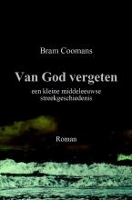 Bram Coomans , Van God Vergeten