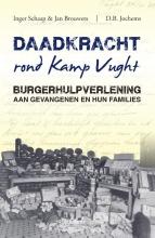 Jan Brouwers Inger Schaap, Daadkracht rond kamp Vught