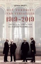 Anton Kruft , Het verdriet van Versailles 1919-2019