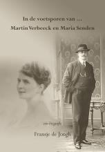 Fransje de Jongh In de voetsporen van ... Martin Verbeeck en Maria Senden