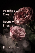Jill Kramer , Peaches with Cream - Roses with Thorns