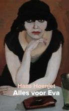 Hans Hoenjet , Alles voor Eva