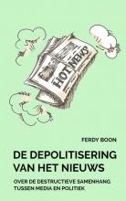 Ferdy Boon , De depolitisering van het nieuws