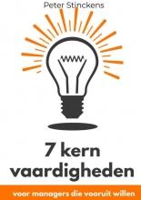 Peter Stinckens , 7 kern vaardigheden voor managers die vooruit willen