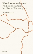 Bruno Latour , Waar kunnen we landen?