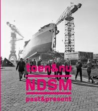Elisabeth  Spits, Bas  Kok, Marlies  Hummelen NDSM toen & nu past & present