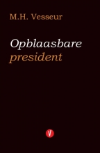 M.H. Vesseur , Opblaasbare president