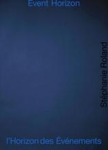 Stéphanie Roland , Event Horizon l'Horizon des Événements