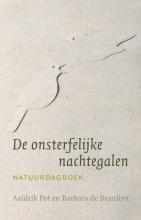 Aaldrik  Pot, Barbara de Beaufort De onsterfelijke nachtegalen - natuurdagboek