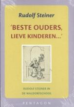 Rudolf Steiner , Beste ouders, lieve kinderen