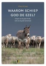 Klaas de Jong Waarom schiep God de ezel?