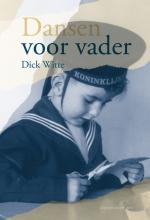 Dick Witte , Dansen voor vader