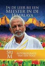 Sri M , In de leer bij een Meester in de Himalaya