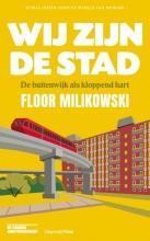 Floor Milikowski , Wij zijn de stad