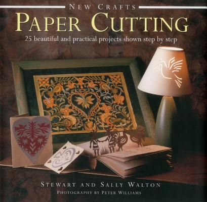 Stewart Walton,   Sally Walton,New Crafts: Paper Cutting