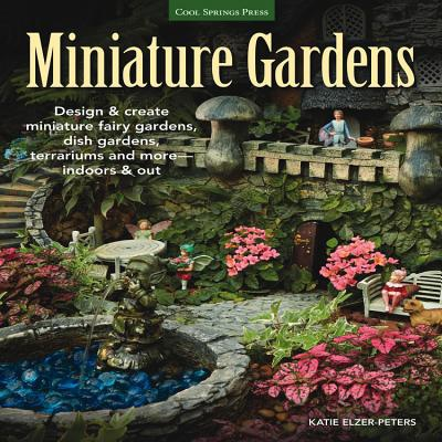 Katie Elzer-Peters,Miniature Gardens