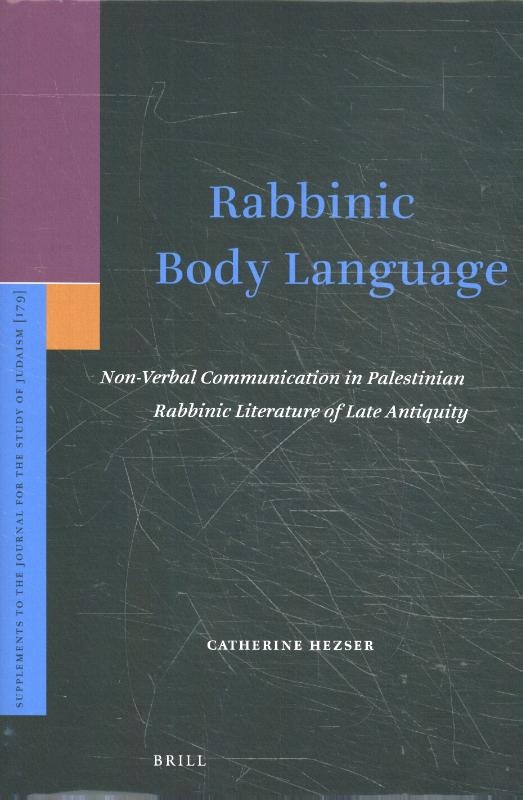 C. Hezser,Rabbinic Body Language
