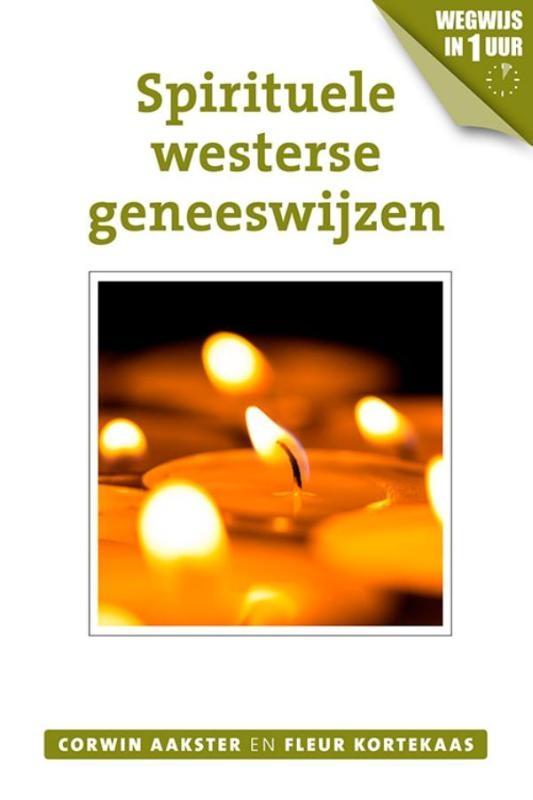 Corwin Aakster, Fleur Kortekaas,Spirituele westerse geneeswijzen