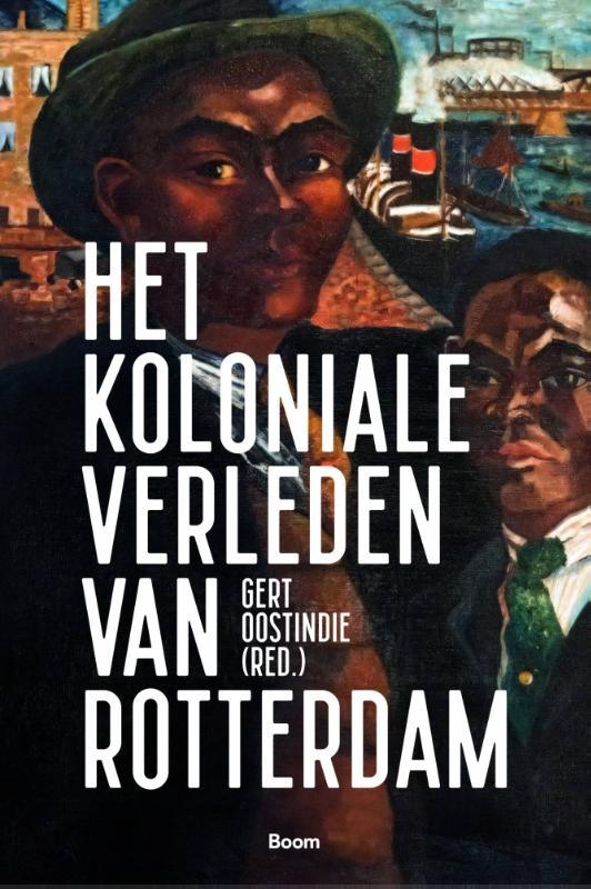 ,Het koloniale verleden van Rotterdam