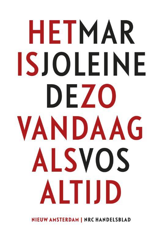 Marjoleine de Vos,Het is zo vandaag als altijd