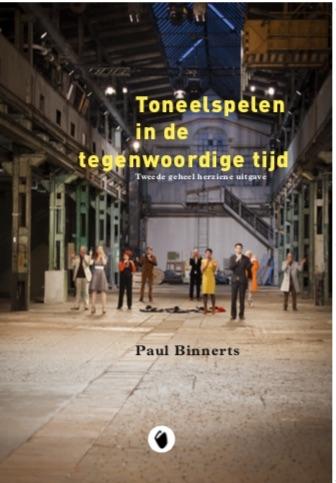 Paul Binnerts,Toneelspelen in de tegenwoordige tijd