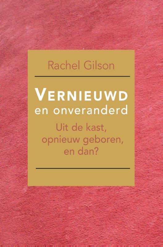 Rachel Gilson,Vernieuwd en onveranderd