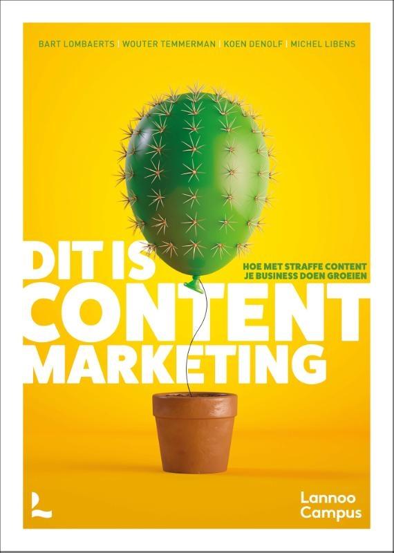 Bart Lombaerts, Wouter Temmerman, Koen Denolf, Michel Libens,Dit is content marketing