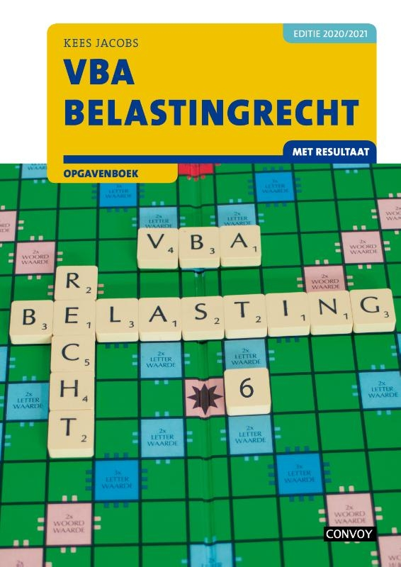 C.J.M. Jacobs,VBA Belastingrecht met resultaat 2020-2021 Opgavenboek