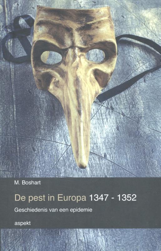 M. Boshart,De pest in Europa 1347 - 1352