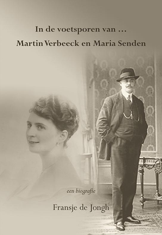 Fransje de Jongh,In de voetsporen van ... Martin Verbeeck en Maria Senden