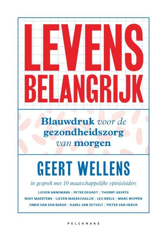 Geert Wellens,Levens belangrijk