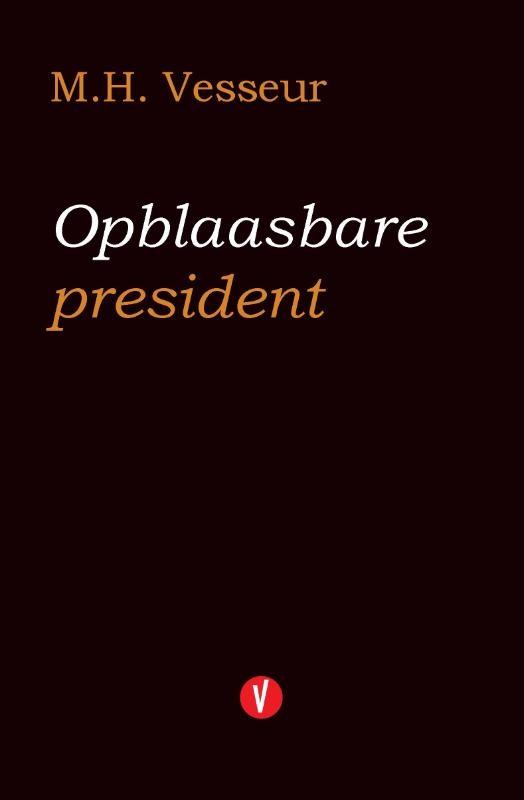 M.H. Vesseur,Opblaasbare president