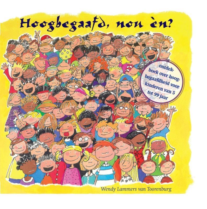 Wendy Lammers van Toorenburg,Hoogbegaafd, nou én?