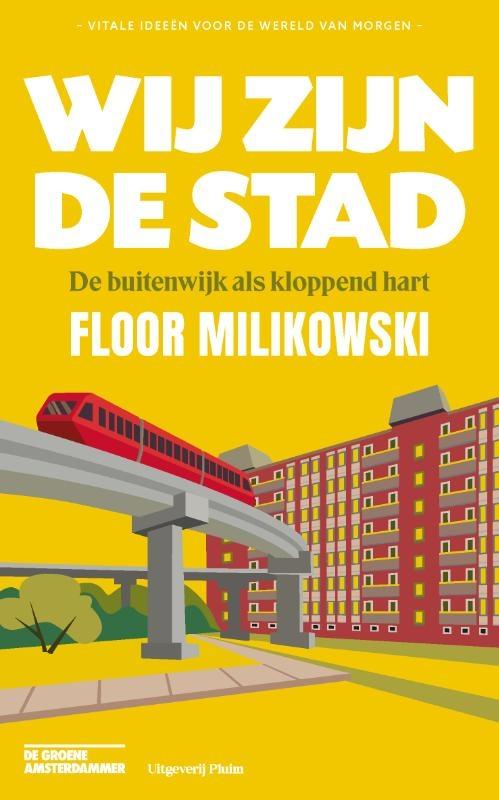 Floor Milikowski,Wij zijn de stad