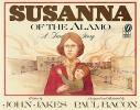 Jakes, John,   Bacon, Paul,Susanna of the Alamo