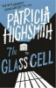 Highsmith, Patricia,Glass Cell