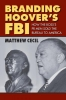 Cecil, Matthew,Branding of Hoover`s FBI