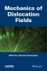 Fressengeas, C.,Mechanics of Dislocation Fields