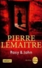 Lemaitre, Pierre,Rosy & John
