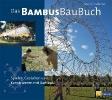 Kalberer, Marcel,Das Bambusbaubuch
