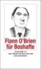 O`Brien, Flann,Flann O`Brien für Boshafte