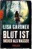 Gardner, Lisa,Blut ist dicker als Wasser